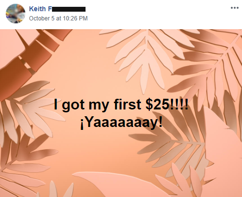 "Quote from Keith F, ""I got my first $25! Yay!"""