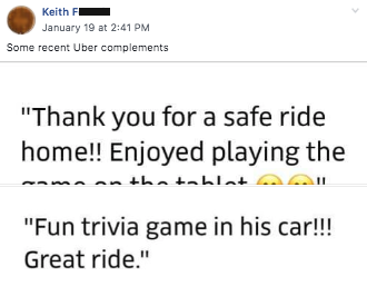 "Keith F shares rider feedback, ""Fun trivia game in his car! Great ride."""