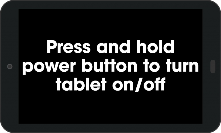 Press and hold power button to turn tablet on/off