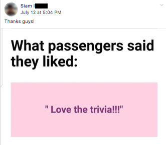 "Siam I shares passenger feedback that says, ""Love the trivia!"""